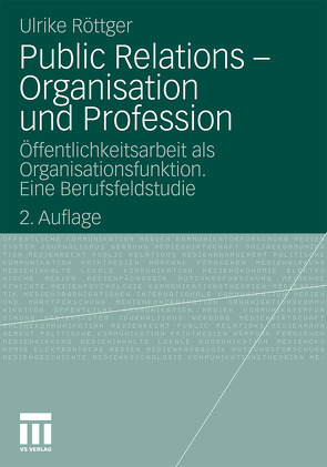 Public Relations – Organisation und Profession von Röttger,  Ulrike