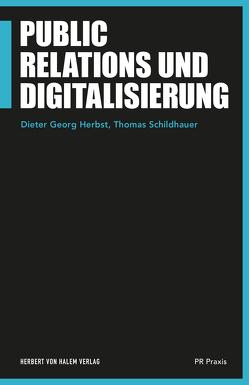 Public Relations und Digitalisierung von Herbst,  Dieter Georg, Schildhauer,  Thomas