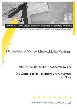 Public Value durch E-Governance. von Misgeld,  Manuel, Morner,  Michèle, Wojtzczak,  Markus