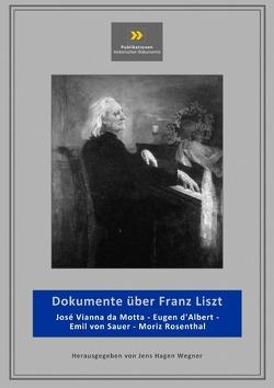 Publikationen historischer Dokumente / Dokumente über Franz Liszt von Wegner,  Jens-Hagen