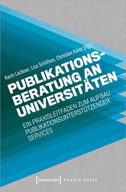 Publikationsberatung an Universitäten von Kaier,  Christian, Lackner,  Karin, Schilhan,  Lisa