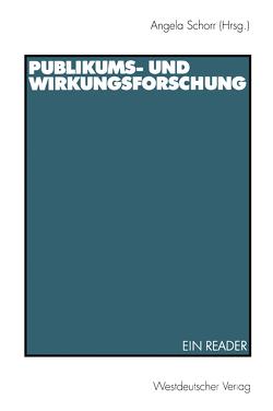 Publikums- und Wirkungsforschung von Schorr,  Angela