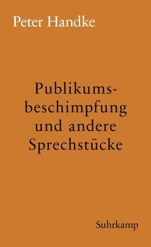 Publikumsbeschimpfung und andere Sprechstücke von Handke,  Peter