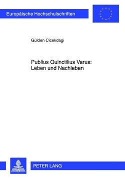Publius Quinctilius Varus: Leben und Nachleben von Cicekdagi,  Gülden