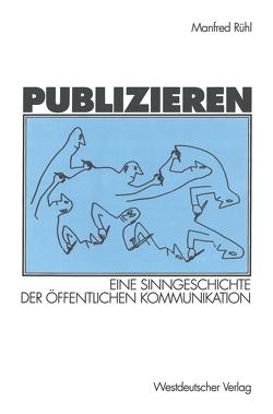 Publizieren von Rühl,  Manfred