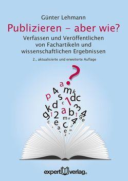 Publizieren – aber wie? von Lehmann,  Günter