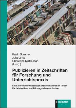 Publizieren in Zeitschriften für Forschung und Unterrichtspraxis von Lorke,  Julia, Mattiesson,  Christiane, Sommer,  Katrin