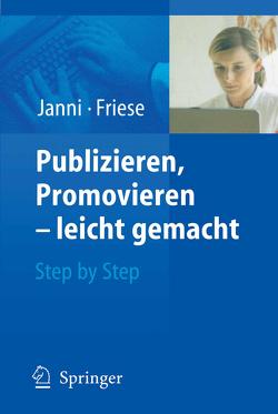 Publizieren, Promovieren – leicht gemacht von Friese,  Klaus, Janni,  Wolfgang