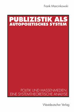 Publizistik als autopoietisches System von Marcinkowski,  Frank