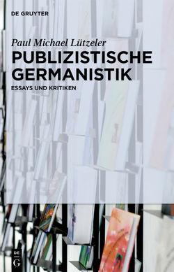 Publizistische Germanistik von Lützeler,  Paul-Michael