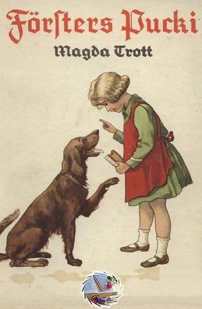 Pucki / Försters Pucki (Illustriert) von Trott,  Magda