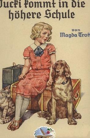 Pucki / Pucki kommt in die höhere Schule (Illustriert) von Trott,  Magda