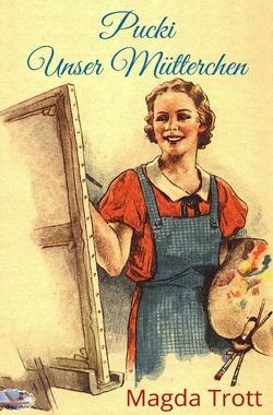 Pucki / Pucki Unser Mütterchen (Illustriert) von Trott,  Magda