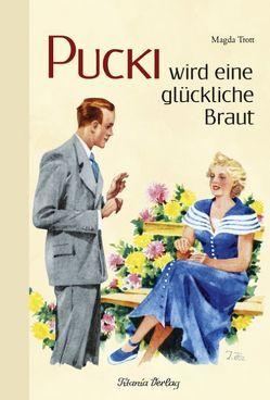 Pucki wird eine glückliche Braut von Trott,  Magda