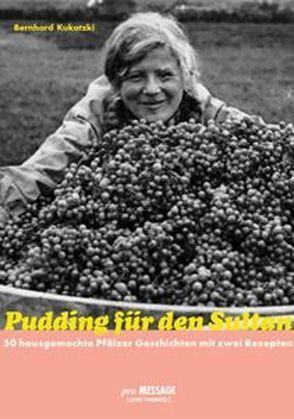 Pudding für den Sultan von Kukatzki,  Bernhard