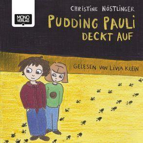 Pudding Pauli deckt auf von Benakovits,  Martin, Bogner,  Anna-Maria, Klein,  Livia, Nöstlinger,  Christine