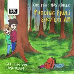 Pudding Pauli serviert ab von Benakovits,  Martin, Klein,  Livia, Nöstlinger,  Christine