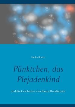 Pünktchen, das Plejadenkind von Boeke,  Heike