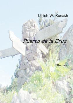 Puerto de la Cruz von Kunath,  Ulrich