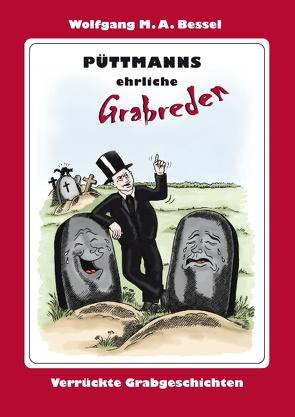 Püttmanns ehrliche Grabreden von Bessel,  Wolfgang M. A.