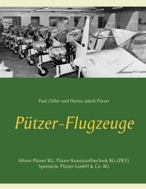 Pützer-Flugzeuge von Pützer,  Hanns-Jakob, Zöller,  Paul