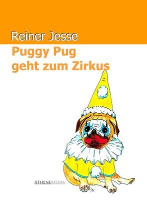 Puggy Pug geht zum Zirkus von Jesse,  Reiner