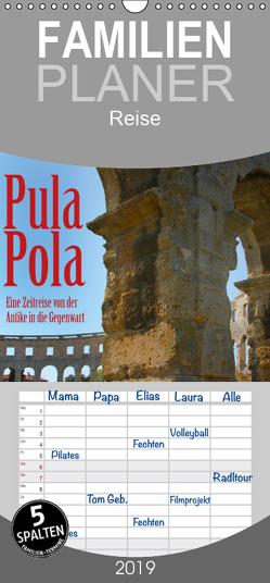 Pula –Zeitreise von der Antike in die Gegenwart – Familienplaner hoch (Wandkalender 2019 , 21 cm x 45 cm, hoch) von Reichenauer,  Maria