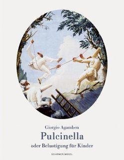 Pulcinella oder Belustigung für Kinder von Agamben,  Giorgio, Schneider,  Marianne