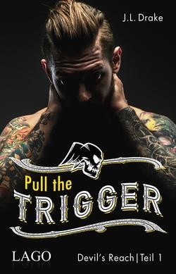Pull the Trigger von Drake,  J. L., Winkelmann,  Alfons