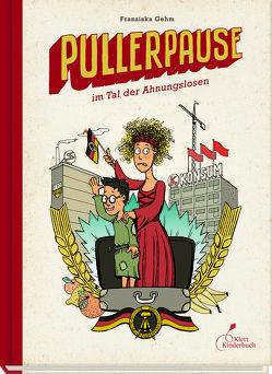 Pullerpause im Tal der Ahnungslosen von Gehm,  Franziska, Klein,  Horst