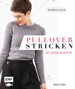 Pullover stricken – Das Grundlagenwerk von Ludwig,  Frauke