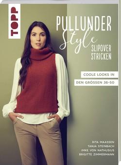 Pullunder-Style. Slipover stricken von Maaßen,  Rita, Steinbach,  Tanja, von Nathusius,  Imke, Zimmermann,  Brigitte
