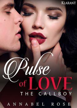 Pulse of Love. The Callboy von Rose,  Annabel