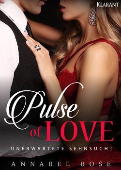 Pulse of Love. Unerwartete Sehnsucht von Rose,  Annabel