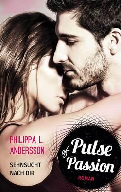 Pulse of Passion – Sehnsucht nach dir von Andersson,  Philippa L.