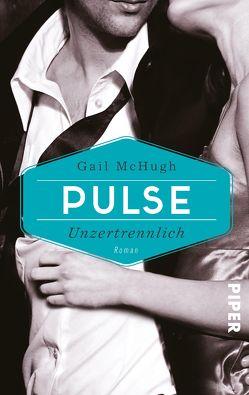 Pulse – Unzertrennlich von Kubis,  Lene, McHugh,  Gail