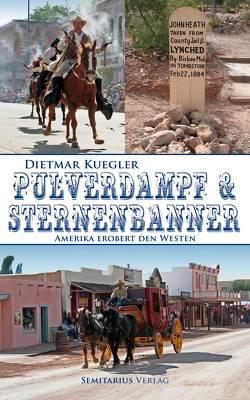 Pulverdampf und Sternenbanner von Kuegler,  Dietmar