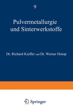 Pulvermetallurgie und Sinterwerkstoffe von Hotop,  Werner, Kieffer,  Richard
