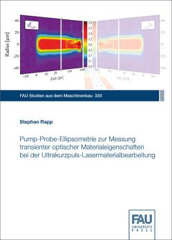 Pump-Probe-Ellipsometrie zur Messung transienter optischer Materialeigenschaften bei der Ultrakurzpuls-Lasermaterialbearbeitung von Rapp,  Stephan