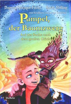 Pumpel, der Baumzwerg – Auf der Suche nach dem großen Glück von Mölling,  Sandy, Sommer,  Alvaro, Sprenger-Fuchs,  Dagmar