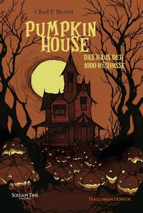 Pumpkin House von Brown,  Chad P.