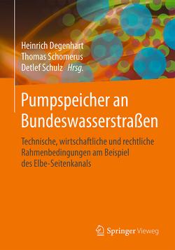 Pumpspeicher an Bundeswasserstraßen von Degenhart,  Heinrich, Schomerus,  Thomas, Schulz,  Detlef