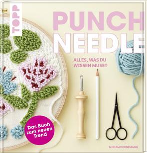Punch Needle – alles was du wissen musst von Dornemann,  Miriam