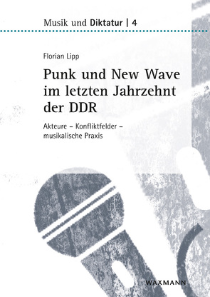 Punk und New Wave im letzten Jahrzehnt der DDR von Lipp,  Florian