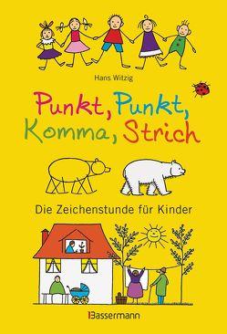 Punkt, Punkt, Komma, Strich von Witzig,  Hans