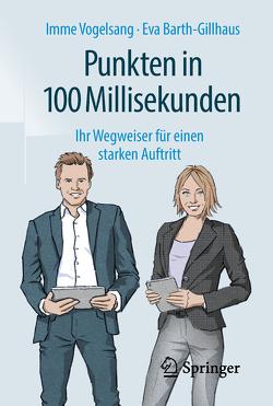 Punkten in 100 Millisekunden von Barth-Gillhaus,  Eva, Fölmer,  Laura, Vogelsang,  Imme