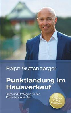 Punktlandung im Hausverkauf von Ralph,  Guttenberger