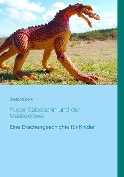 Puper Säbelzahn und der Maskenlöwe von Ebels,  Dieter