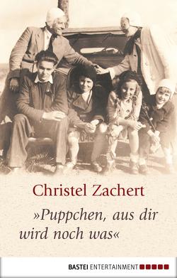 """""""Puppchen, aus dir wird noch was"""" von Zachert,  Christel"""