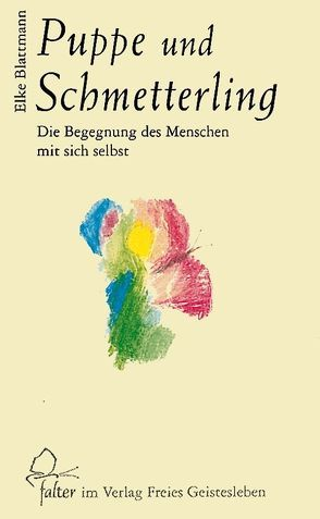 Puppe und Schmetterling von Blattmann,  Elke